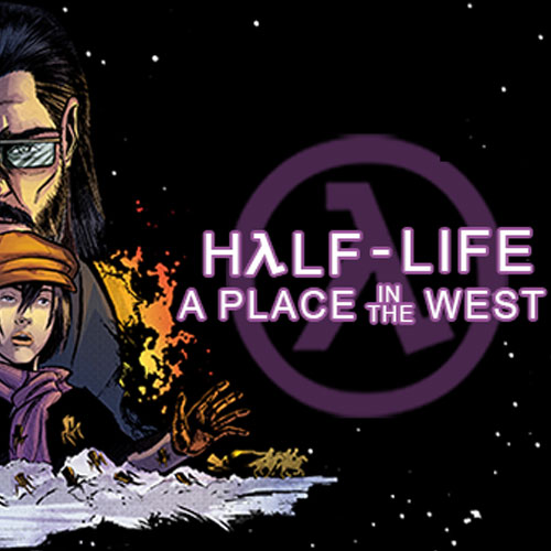Half-Life: A Place in the West