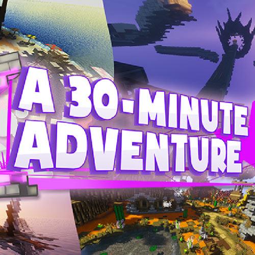 A 30-Minute Adventure