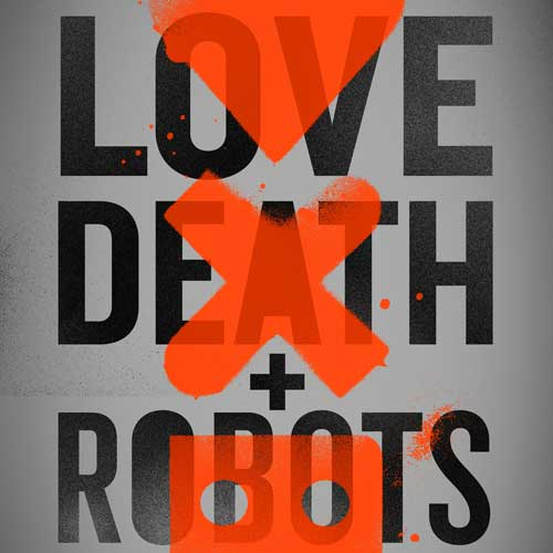 Love, Death & Robots Season 1